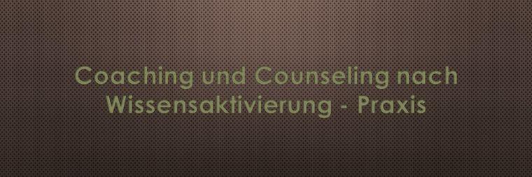 coaching und counseling nach wissensaktivierung praxis